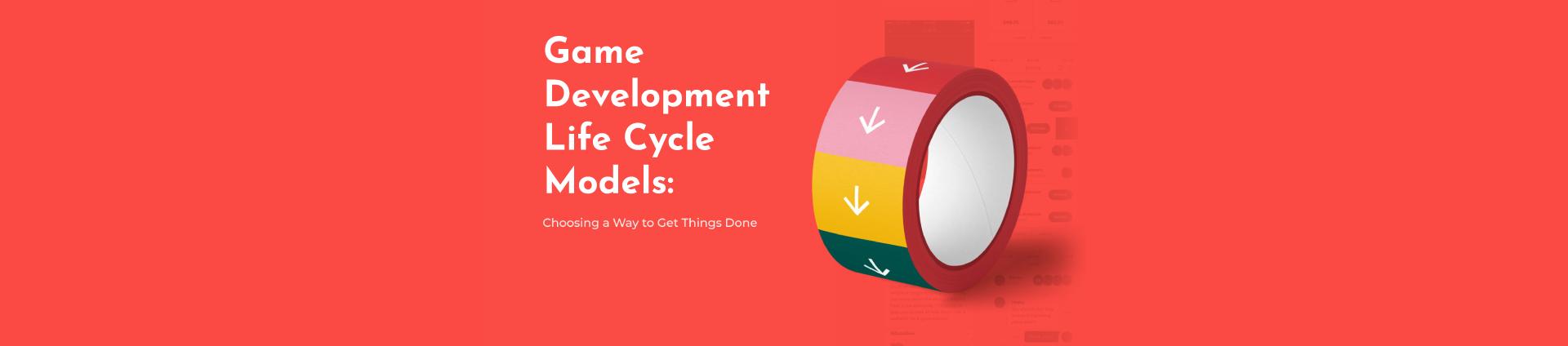 Game Development Models
