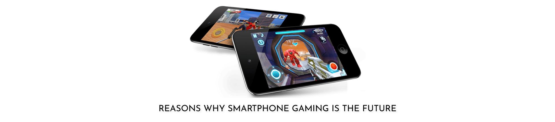 Future of Smartphone Gaming