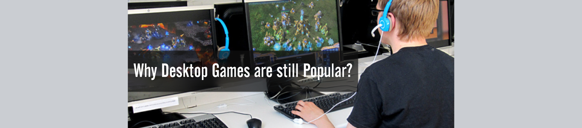 Computer Games Are Still Popular among Gamers