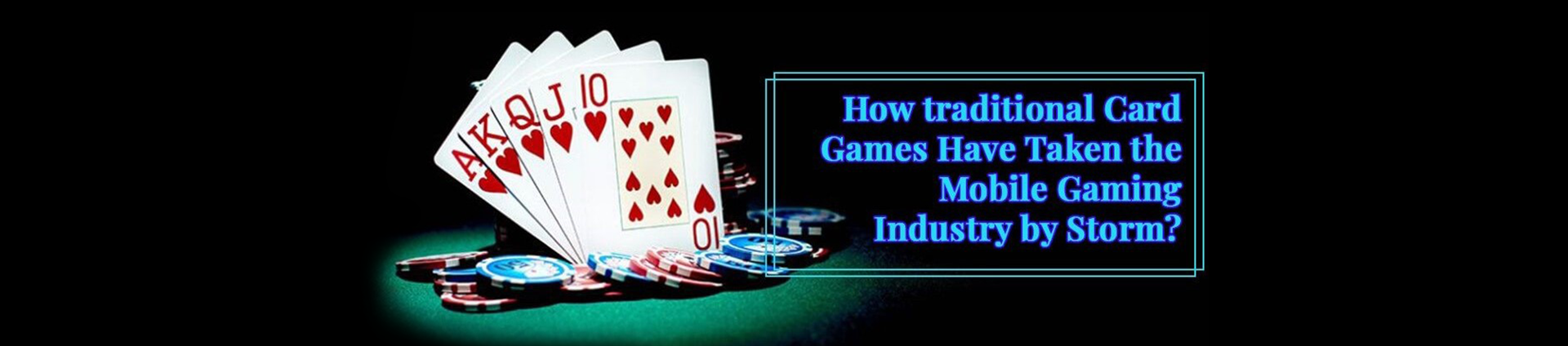 traditional card games development in the mobile gaming industry